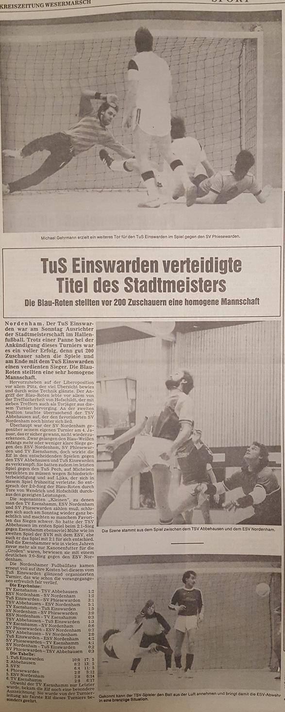 Titelverteidigung gelungen: Ohne Punktverlust gewann der TuS Einswarden auch 1987.